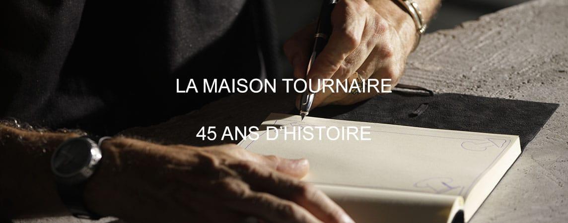 Maison Tournaire 45 ans d'histoire